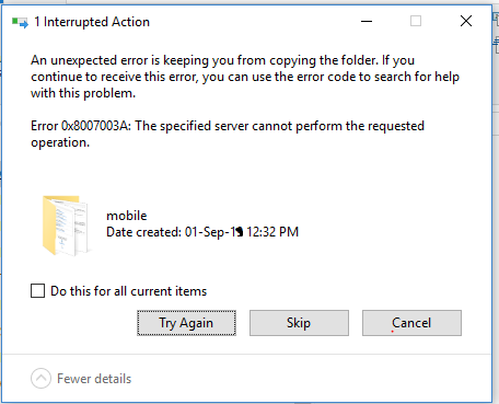 getting Error 0x8007003A while copying files from local PC