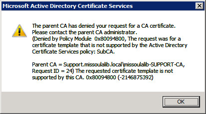 Windows 2008 the requested certificate template is not supported unable to renew subca i have no idea where to go from here im sure ive yelopaper