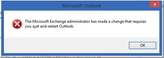 The Microsoft Exchange Administrator has made a change that