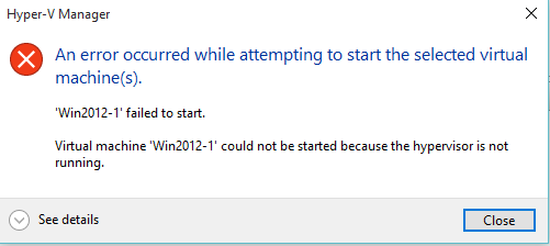Virtual Machine could not be started because the hypervisor is not
