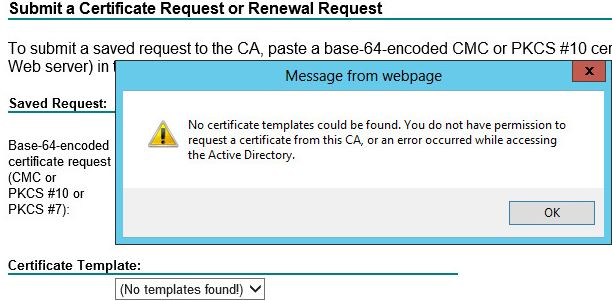 No certificate templates found messagewindows 2012 r2 issuing ca and checked permissions for domain admins on certificates templates and found both read and enroll is enabled but still getting the same error yadclub Image collections