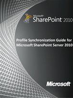 Profile synchronization guide for SharePoint Server 2010